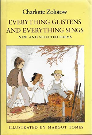 Everything Glistens and Everything Sings: New and Selected Poems