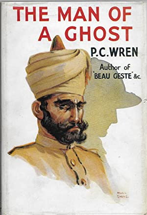 The Man of a Ghost: Wren, P. C. [Percival Christopher]