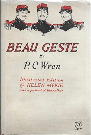 Beau Geste: Wren, P. C. [Percival Christopher] with Illustrations by Helen McKie