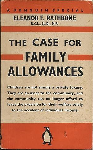 The Case for Family Allowance: Rathbone, Eleanor F.