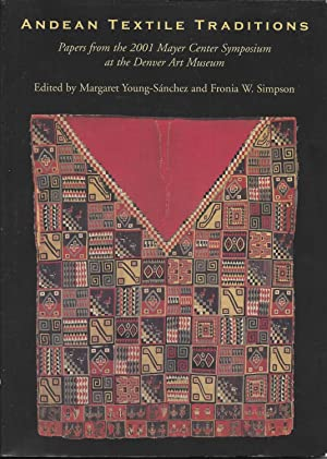 Andean Textile Traditions: Papers from the 2001: Young-Sánchez, Margaret and