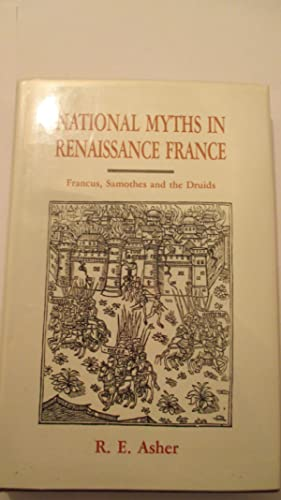 National Myths in Renaissance France: Francus, Samothes and the Druids