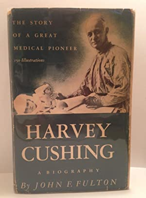 Harvey Cushing, A Biography