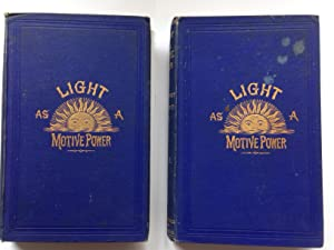 Light as a Motive Power: A Series of Meteorological Essays