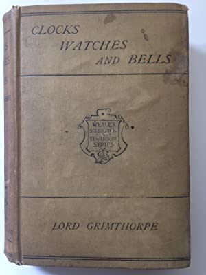A Rudimentary Treatise on Clocks, Watches, and: Lord Grimthorpe (Edmund