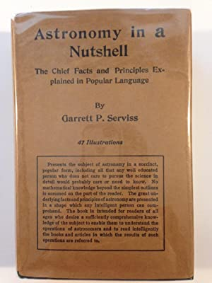 Astronomy in a Nutshell: The Chief Facts and Principles Explained in Popular Language
