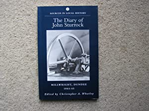 The Diary of John Sturrock, Millwright, Dundee: John Sturrock. Edited