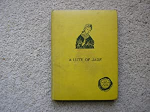 A Lute of Jade, being selections from: L. Cranmer-Byng.