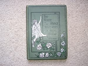 The White Prince, or The Stolen Roses.: Kate Stanway.
