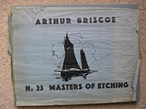 Arthur Briscoe. Masters of Etching series No.: Introduction by Malcolm