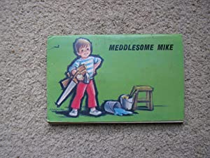 Meddlesome Mike.