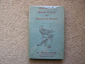 How to Run a Bassoon Factory, or: Mark Spade; with