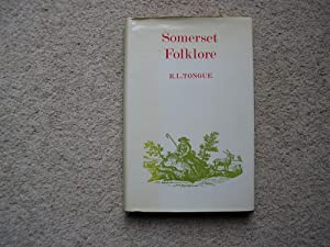 Somerset Folklore. County Folklore Volume 8.: R. L. Tongue. Edited by K. M. Briggs.