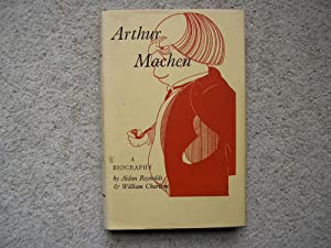 Arthur Machen, A Biography. A Short Account: Aidan Reynolds &