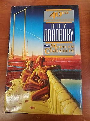 The Martian Chronicles The 40th Anniversary Edition: Bradbury, Ray