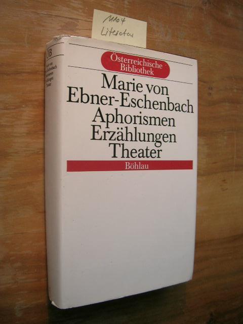 Aphorismen, Erzählungen, Theater.: Ebner-Eschenbach, Marie von: