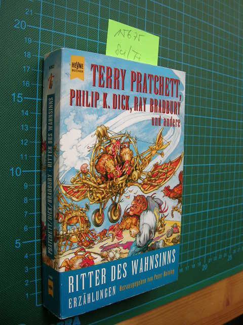 Ritter des Wahnsinns. Noch mehr komische phantastische Geschichten. - Haining, Peter, (Hrsg.)