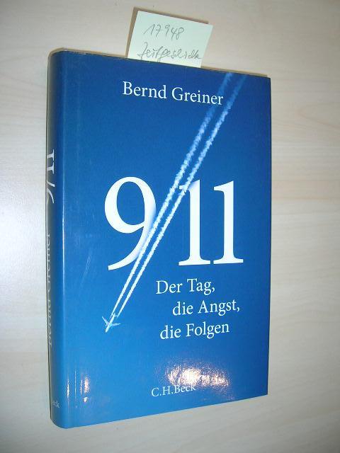 9/11. Der Tag, die Angst, die Folgen. - Greiner, Bernd