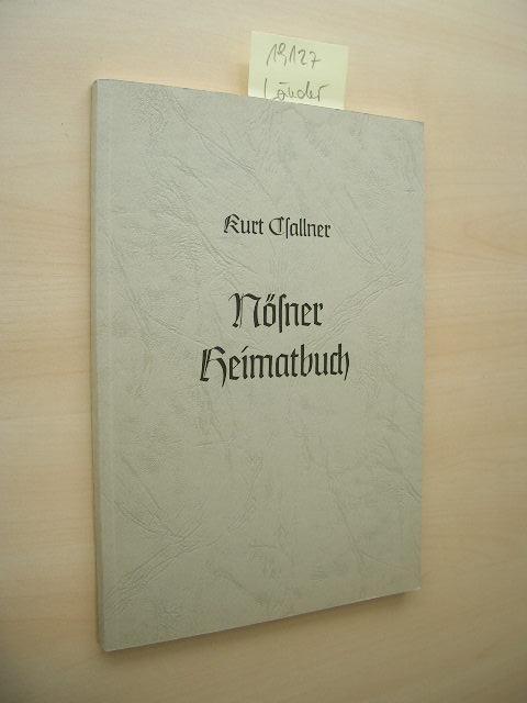 Wie s daheim war. Nösner Heimatbuch. Ernste: Csallner, Kurt: