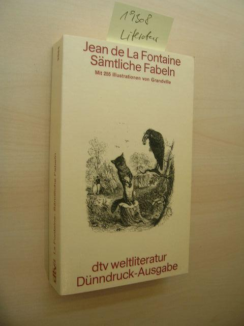 Sämtliche Fabeln. Mit 255 Illustrationen von Grandville.: La Fontaine, Jean