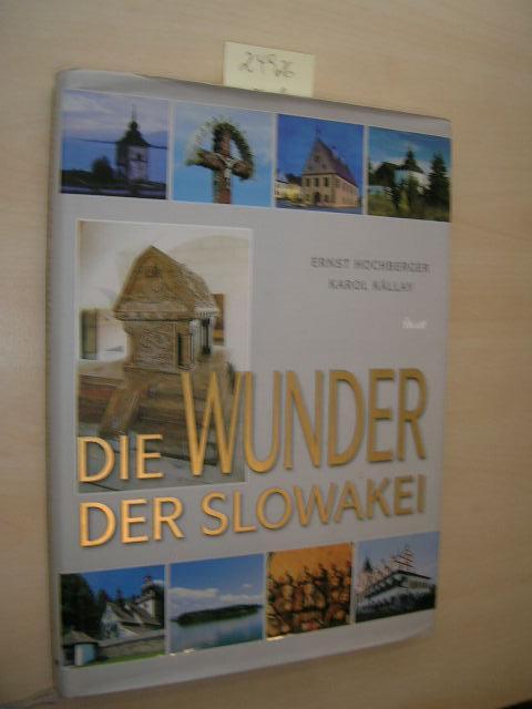 Die Wunder der Slowakei. SIGNIERT.: Hochberger, Ernst und