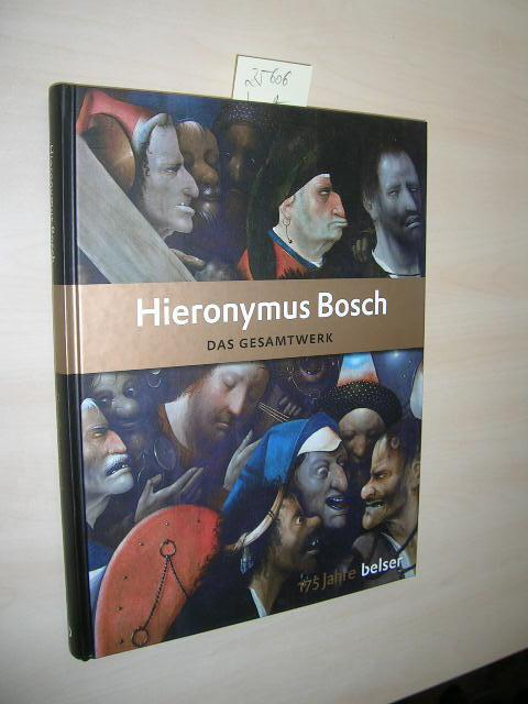 Hieronymus Bosch. Das Gesamtwerk.