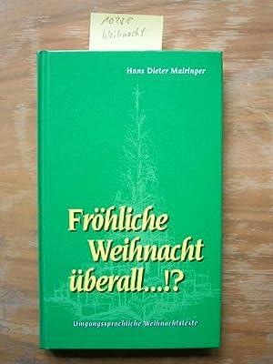 Fröhliche Weihnacht überall .!? Umgangssprachliche Weihnachtstexte: Mairinger, Hans ...