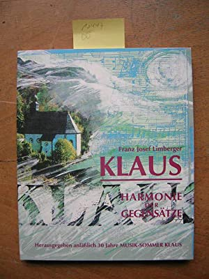 Klaus. Harmonie der Gegensätze.: Limberger, Franz Josef: