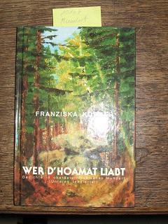 Wer d`Hoamat liabt Gedichte in oberösterreichischer Mundart (Unteres Innviertel): K�rner, ...