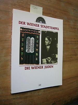 Der Wiener Stadttempel. Die Wiener Juden.
