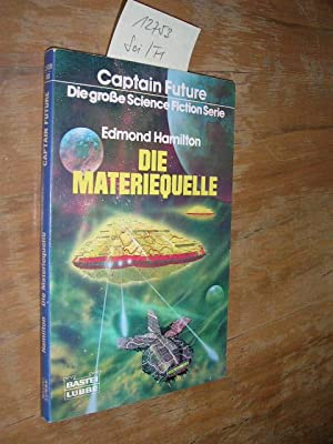 Die Materiequelle. Captain Future.