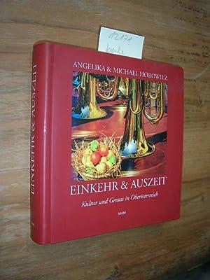 Einkehr & Auszeit. Kultur und Genuss in Oberösterreich.: Horowitz, Angelika: