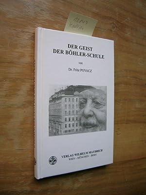 Der Geist der Böhler-Schule.: Povacz, Fritz: