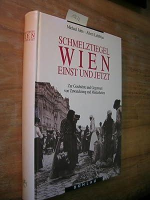 Schmelztiegel Wien - einst und jetzt. Zur: John, Michael und