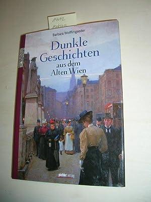 Dunkle Geschichten aus dem alten Wien.: Wolflingseder, Barbara: