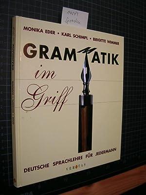 Grammatik im Griff. Deutsche Sprachlehre für jedermann.: Eder, Monika, Karl Schimpl und ...