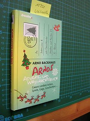 Arnos Advents- und Why-nachtsbuch. Gaaanz andere Action, Spiele, Gags, Geschichten .: Backhaus, ...