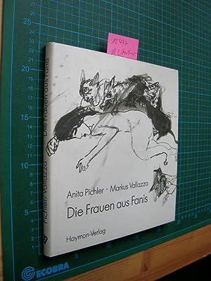 Die Frauen aus Fanis. Fragmente zur ladinischen Überlieferung.: Pichler, Anita: