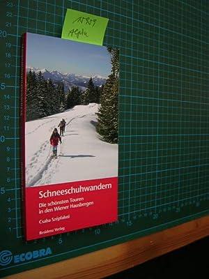 Schneeschuhwandern. Die schönsten Touren in den Wiener Hausbergen.: Szépfalusi, Csaba:
