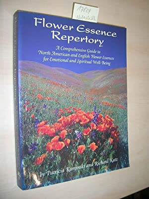 Flower Essence Repertory. A Comprehensive Guide to North American and English Flower Essenes für ...