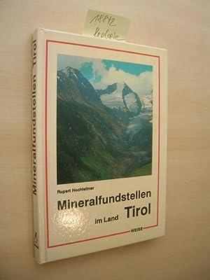 Mineralfundstellen - Tirol. Osttirol und Vorarlberg.: Hochleitner, Rupert: