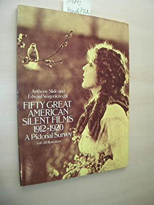 Fifty great American Silent Films. 1912-1920. A Pictorial Survey.
