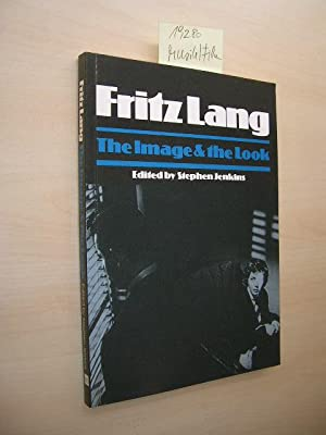 Fritz Lang. The Image & the Look.