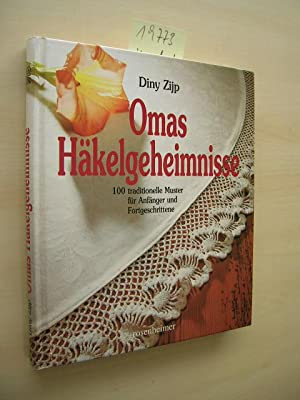 Omas Häkelgeheimnisse. 100 traditionelle Muster für Anfänger: Zijp, Diny: