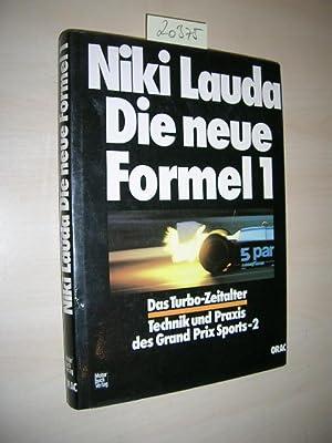 Die neue Formel 1. Das Turbo-Zeitalter.: Lauda, Niki: