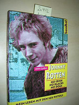 Johnny Rotten. No Irish, No Blacks, No Dogs.
