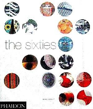 The Sixties: Decade of Design Revolution - Jackson, Lesley