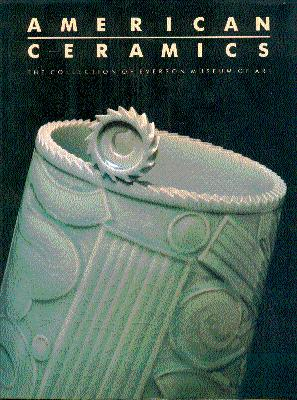 American Ceramics: Collection of Everson Museum of Art