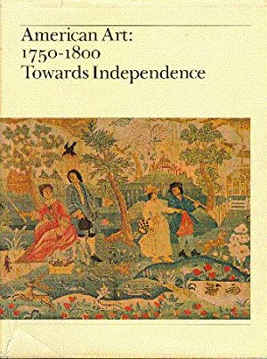 American Art, 1750-1800: Towards Independence: Montgomery, Charles F.,