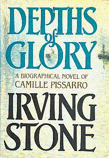 Depths of Glory: A Biographical Novel of: Stone, Irving